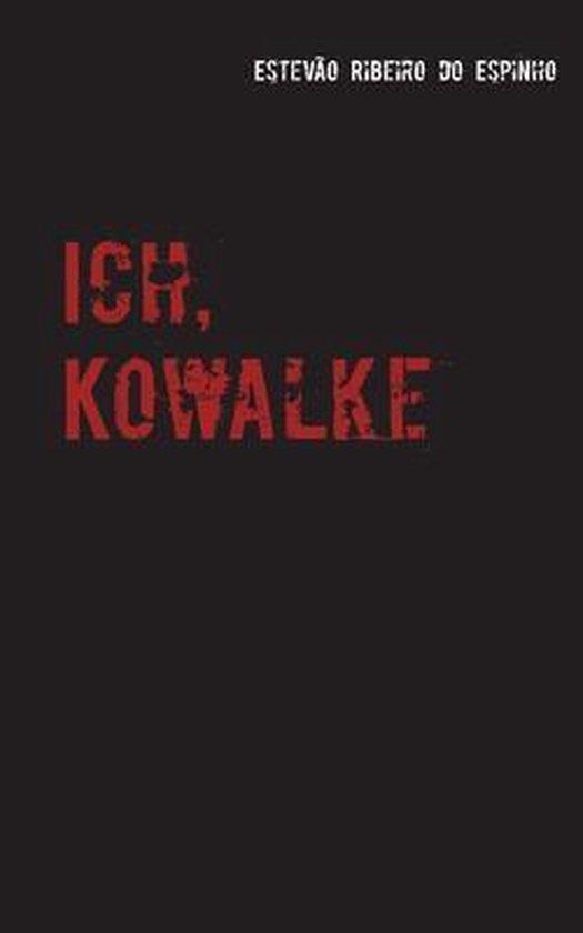 Boek cover Ich, Kowalke van Estevao Ribeiro Do Espinho (Paperback)