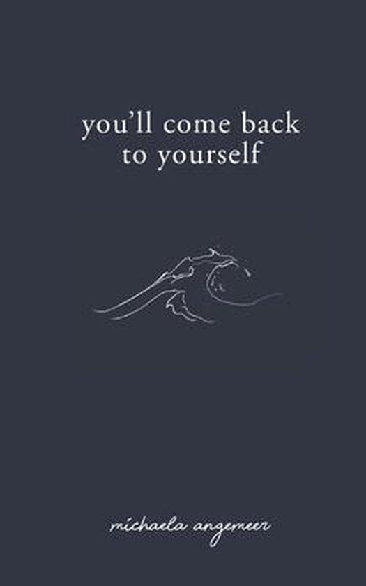 Boek cover Youll Come Back to Yourself van Michaela Angemeer (Paperback)