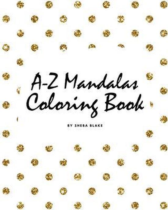 Alphabet Mandalas Coloring Book for Children (8x10 Coloring Book / Activity Book)