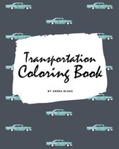 Transportation Coloring Book for Children (8x10 Coloring Book / Activity Book)