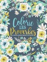 Colorie les Proverbes: Un livre de coloriage chretien pour adultes