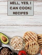 hell, yes, I can cook! Recipes: XXL cookbook to note down your favorite recipes- Blank Recipe Book Journal- Blank Recipe Book- Blank Cookbook