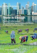 There Is Enough: Feeding 9 billion people