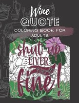 Wine Quote Coloring Book for Adults