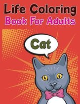 Cat Life Coloring Book For Adults: The Little Cat Coloring Book