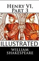 Henry VI, Part 3 Illustrated