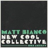 Matt Bianco & New Cool Collective - High Anxiety