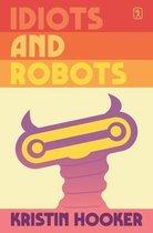 Idiots and Robots