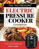 The  No-Pressure  Electric Pressure Cooker Cookbook