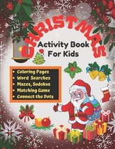 Christmas Activity Book for Kids: A Fun Filled and Creative Workbook for the Holidays