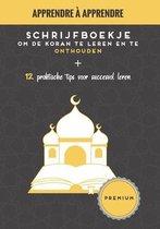 Schrijfboekje om de Koran te leren en te onthouden 12 praktische tips voor succesvol leren
