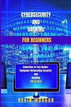 Cybersecurity and Hacking For Beginners: Collection of Two Books