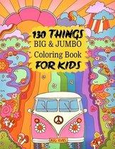 130 things BIG & JUMBO Coloring Book For Kids