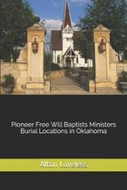 Pioneer Free Will Baptists Ministers Burial Locations in Oklahoma
