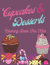Cupcakes & Desserts: Coloring Book For Kids