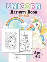 Unicorn Activity Book for Kids Ages 4-8: A Fun Kid Workbook Game For Learning, Coloring, Dot To Dot, Mazes, and More!
