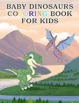 Baby Dinosaurs Coloring Book for Kids