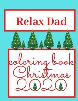 Relax Dad!! Coloring Book Christmas 2020