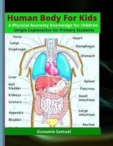 HUMAN BODY FOR KIDS - A Physical Anatomy Knowledge for Children (Colored Print)