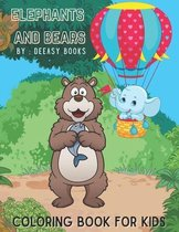 Elephants and Bears Coloring Book For Kids