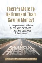 There's More to Retirement Than Saving Money!