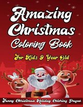 Amazing Christmas Coloring Book For Kids 9 Year Old