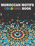 Moroccan Motifs Coloring Book: Stress Relieving Patterns