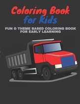 Coloring Book for Kids Fun & Theme Based Coloring Book for Early Learning
