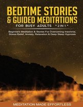Bedtime Stories & Guided Meditations For Busy Adults (2 in 1)Beginners Meditation& Stories For Overcoming Insomnia, Stress Relief, Anxiety, Relaxation& Deep Sleep Hypnosis