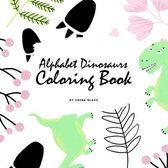 Alphabet Dinosaurs Coloring Book for Children (8.5x8.5 Coloring Book / Activity Book)
