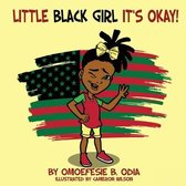 Little Black Girl Its Okay