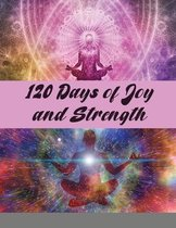 120 Days of Joy and Strength