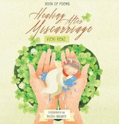 Healing After Miscarriage Book of Poems