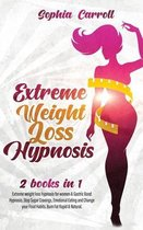Extreme Weight Loss Hypnosis: 2 books in 1