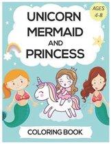 Unicorn Mermaid And Princess Coloring Book