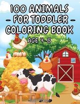 100 Animals for Toddler Coloring Book Age 4 - 8