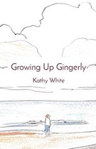 Growing Up Gingerly