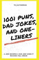1001 Puns, Dad Jokes, and One-Liners