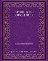 Stories Of Lough Guir - Large Print Edition
