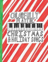 Colorfully Playing Christmas and Holiday Songs