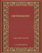 Orthodoxy - Large Print Edition