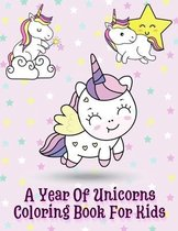 A Year Of Unicorns Coloring Book For Kids