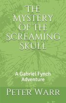 The Mystery of the Screaming Skull