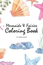 Mermaids and Fairies Coloring Book for Teens and Young Adults (6x9 Coloring Book / Activity Book)
