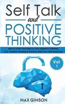 Self Talk and Positive Thinking: The Guide For