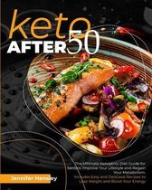 Keto after 50 - The Ultimate Ketogenic Diet Guide for Seniors