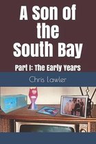 A Son of the South Bay: Part I