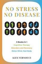 No Stress, No Disease