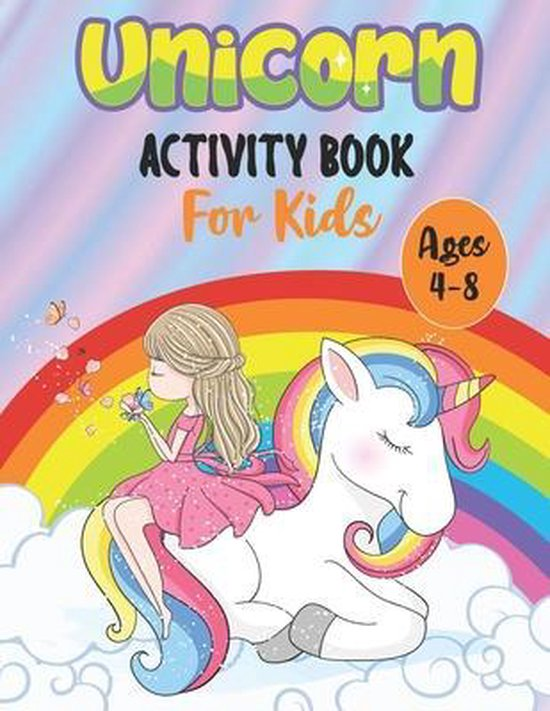 unicorn activity book for kids Ages 4-8: An Awesome Fun Kid Workbook Game For Learning, Coloring, Dot To Dot, Mazes, Word Search and More