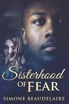 Sisterhood of Fear: Clear Print Edition